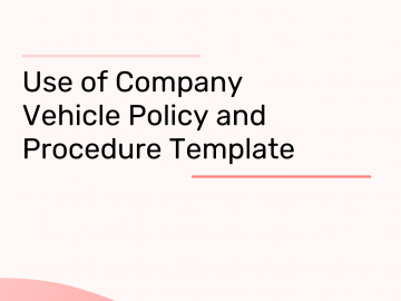 Company Vehicle Use Agreement Policy and Procedure Template